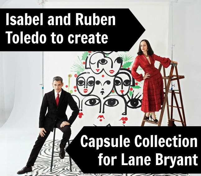 Isabel and Ruben Toledo Capsule collection for Lane Bryant