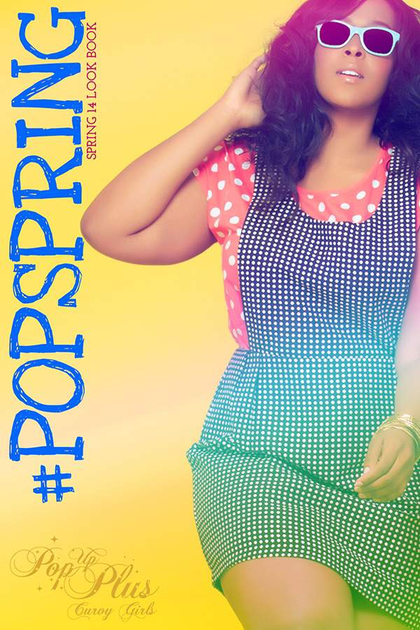 POP UP PLUS Spring 2014 Collection Look Book on The Curvy Fashionista