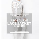 Gotta Have It: ASOS Curve Premium Lace Jacket
