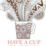 Have a Cup: A Coffee and Tea Coloring Book for Stress Relief